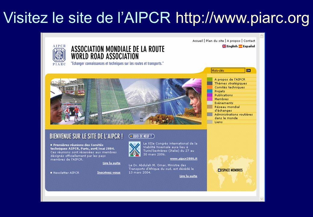 Visitez le site de l'AIPCR http://www.piarc.org