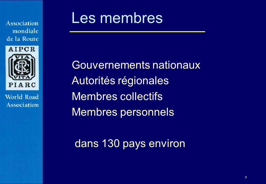 Les membres Gouvernements nationaux Autorités régionales