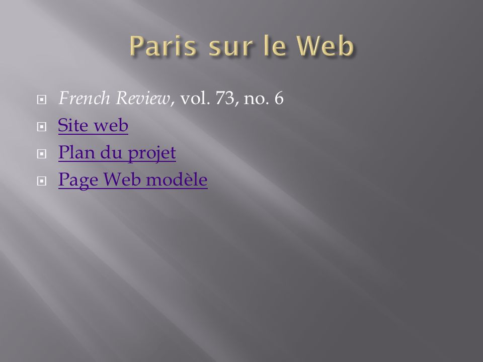 Paris sur le Web French Review, vol. 73, no. 6 Site web Plan du projet