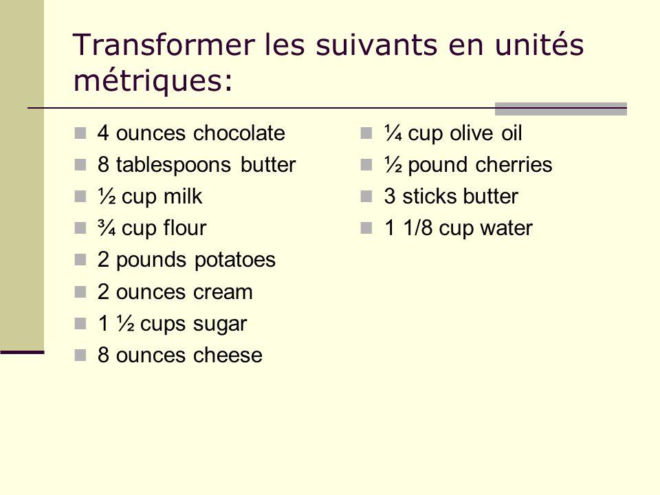 Transformer les suivants en unités métriques: