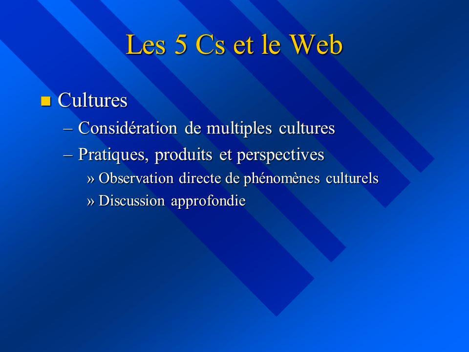 Les 5 Cs et le Web Cultures Considération de multiples cultures