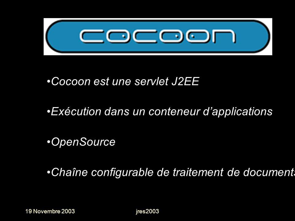 Cocoon est une servlet J2EE Exécution dans un conteneur d'applications