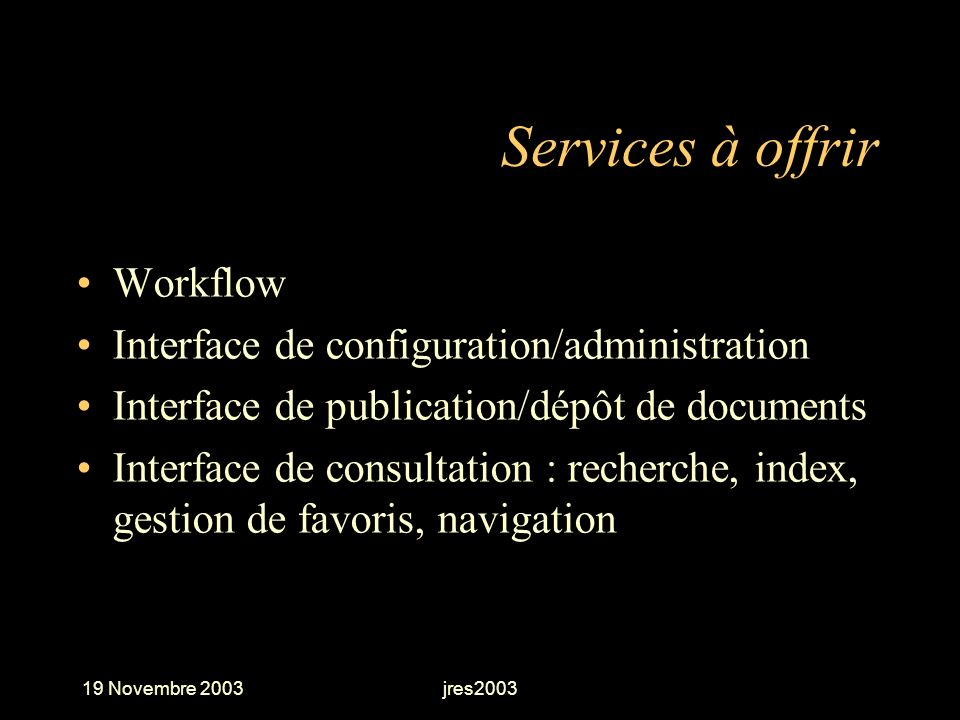 Services à offrir Workflow Interface de configuration/administration