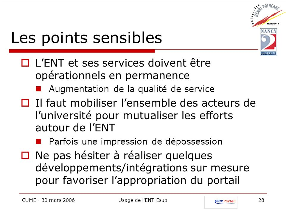 Les points sensibles L'ENT et ses services doivent être opérationnels en permanence. Augmentation de la qualité de service.
