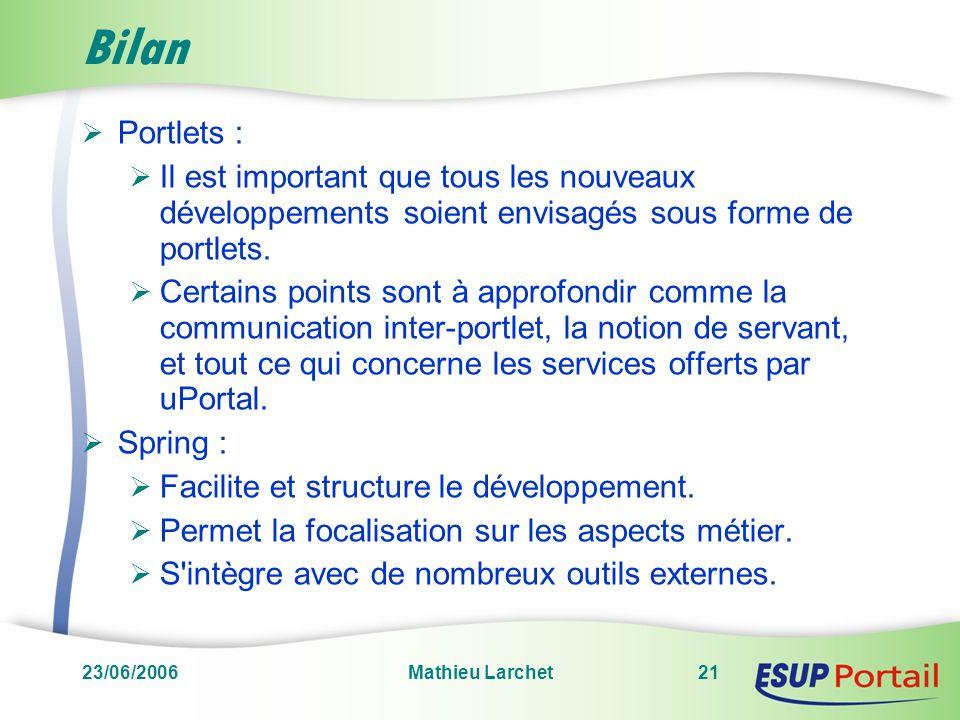 Bilan Portlets : Il est important que tous les nouveaux développements soient envisagés sous forme de portlets.