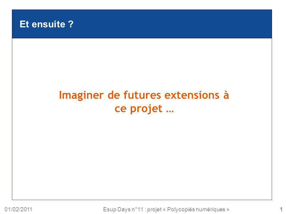 Imaginer de futures extensions à ce projet …