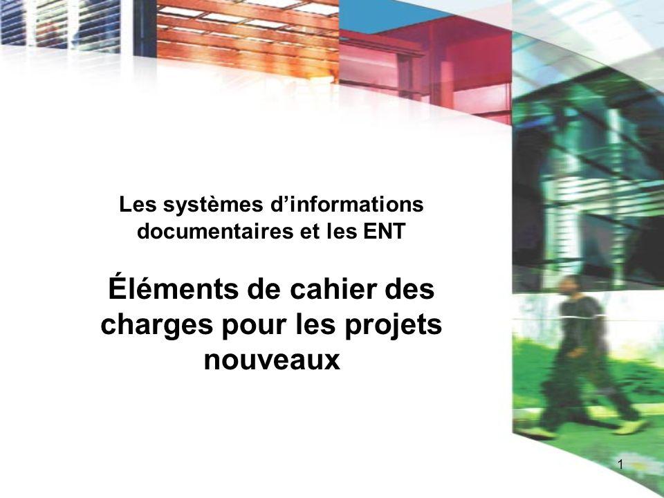 Les systèmes d'informations documentaires et les ENT Éléments de cahier des charges pour les projets nouveaux