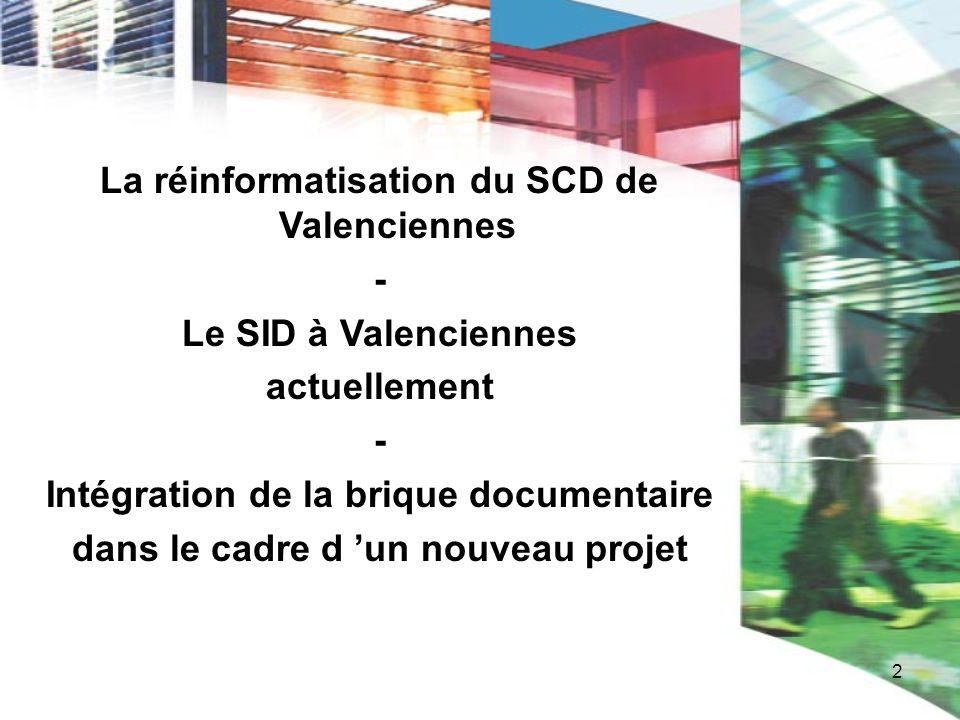 La réinformatisation du SCD de Valenciennes - Le SID à Valenciennes
