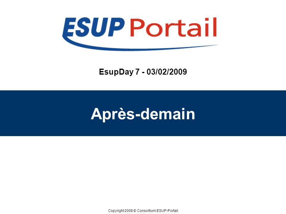 EsupDay 7 - 03/02/2009 Après-demain