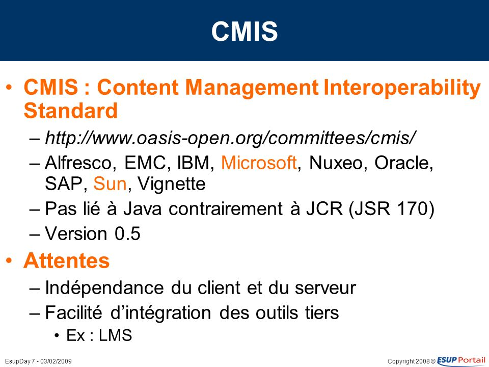CMIS CMIS : Content Management Interoperability Standard Attentes