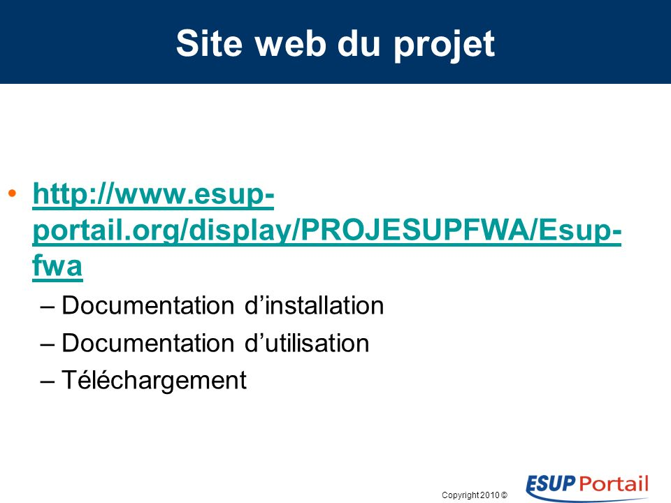 Site web du projet http://www.esup-portail.org/display/PROJESUPFWA/Esup-fwa. Documentation d'installation.
