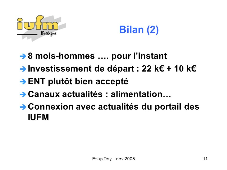 Bilan (2) 8 mois-hommes …. pour l'instant