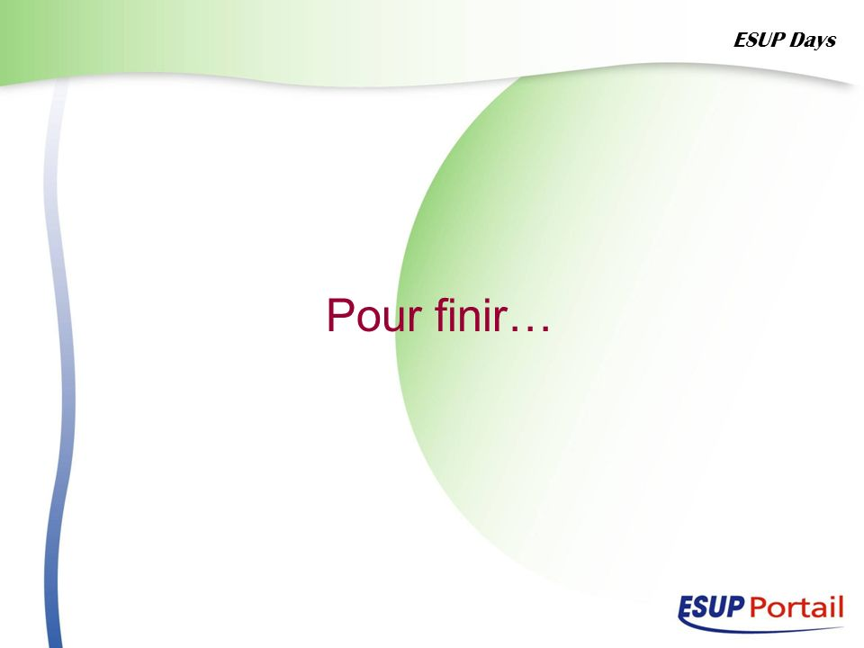 ESUP Days Pour finir…