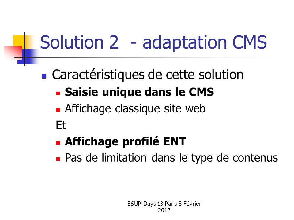 Solution 2 - adaptation CMS