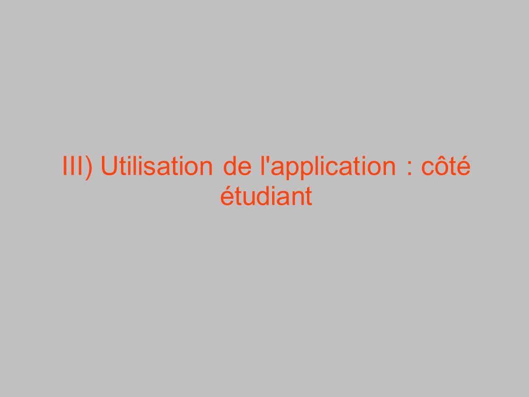 III) Utilisation de l application : côté étudiant