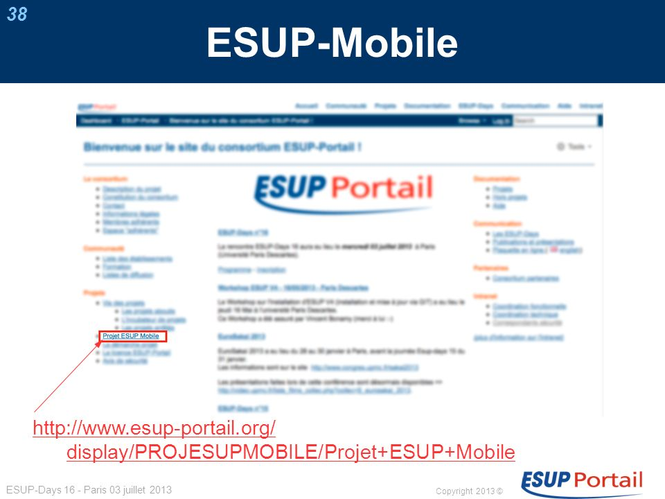 ESUP-Mobile 38 http://www.esup-portail.org/ display/PROJESUPMOBILE/Projet+ESUP+Mobile 38