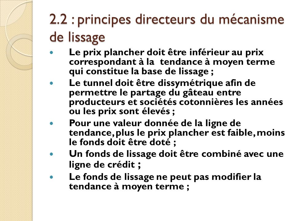 2.2 : principes directeurs du mécanisme de lissage