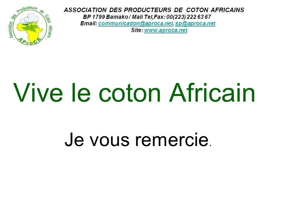Vive le coton Africain Je vous remercie.