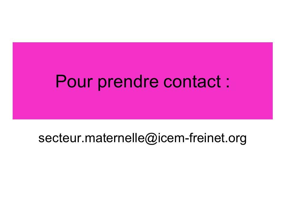 Pour prendre contact : secteur.maternelle@icem-freinet.org