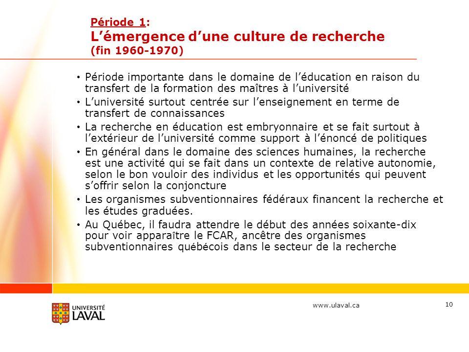 Période 1: L'émergence d'une culture de recherche (fin 1960-1970)