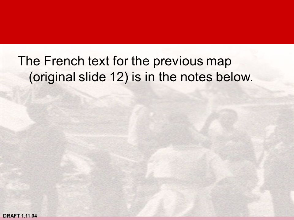 The French text for the previous map (original slide 12) is in the notes below.