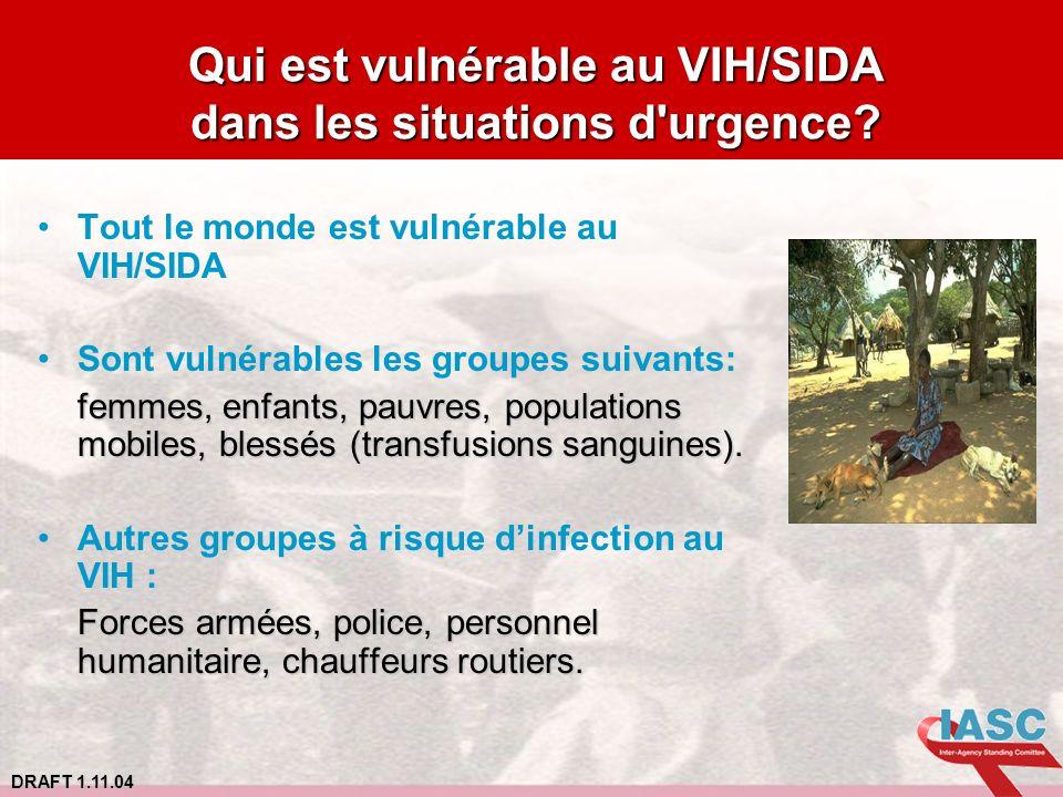 Qui est vulnérable au VIH/SIDA dans les situations d urgence