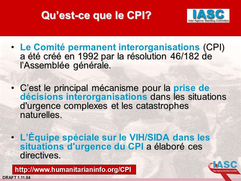 Qu'est-ce que le CPI Le Comité permanent interorganisations (CPI) a été créé en 1992 par la résolution 46/182 de l'Assemblée générale.
