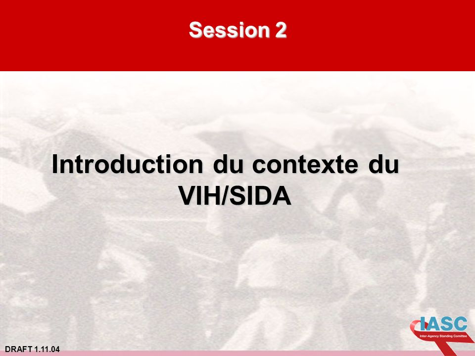 Introduction du contexte du VIH/SIDA