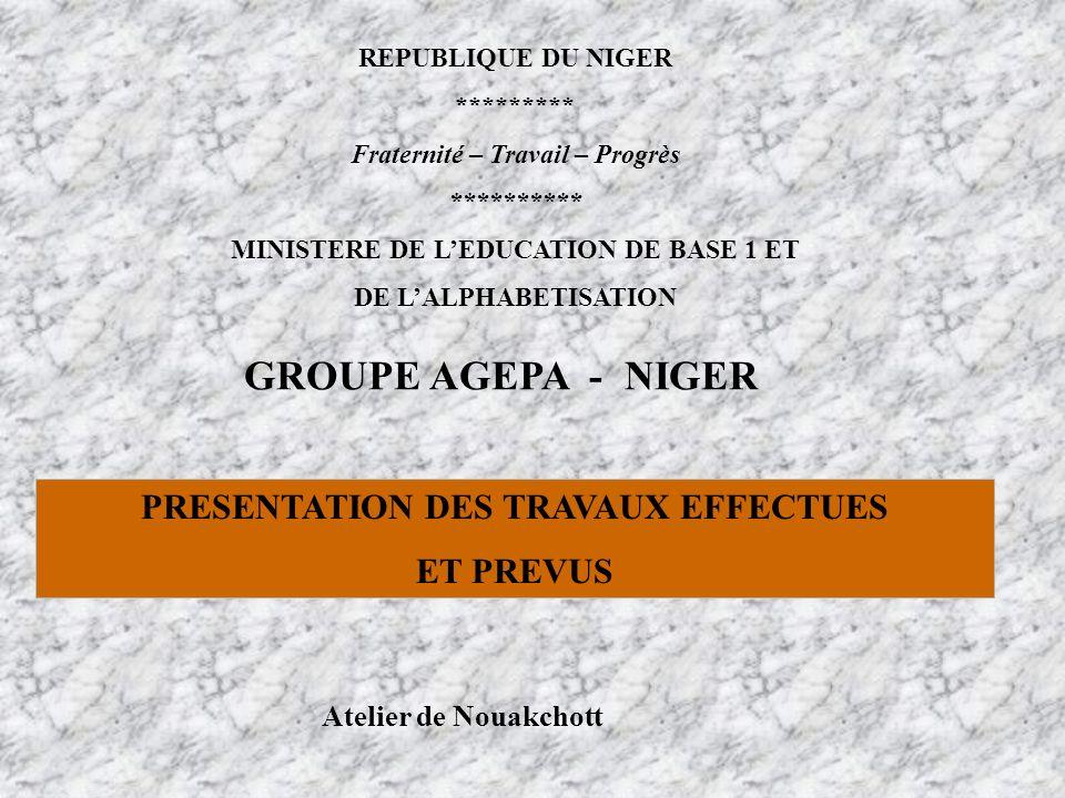 GROUPE AGEPA - NIGER PRESENTATION DES TRAVAUX EFFECTUES ET PREVUS