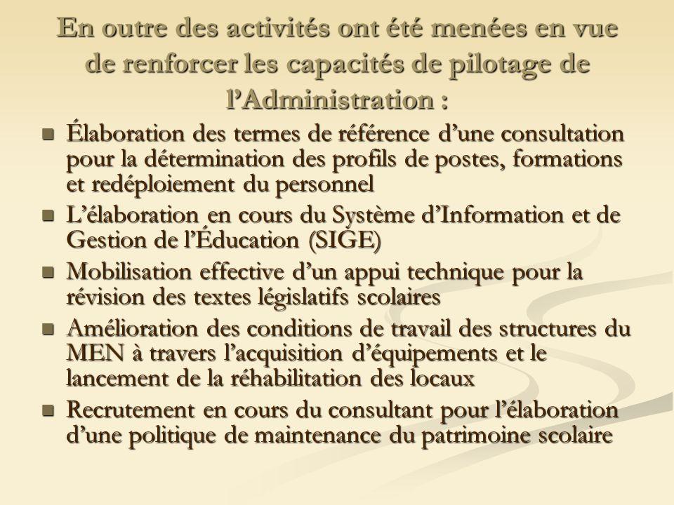 En outre des activités ont été menées en vue de renforcer les capacités de pilotage de l'Administration :