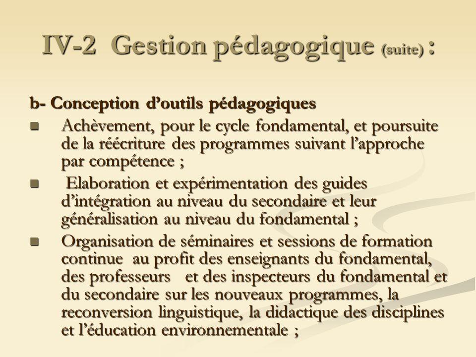 IV-2 Gestion pédagogique (suite) :
