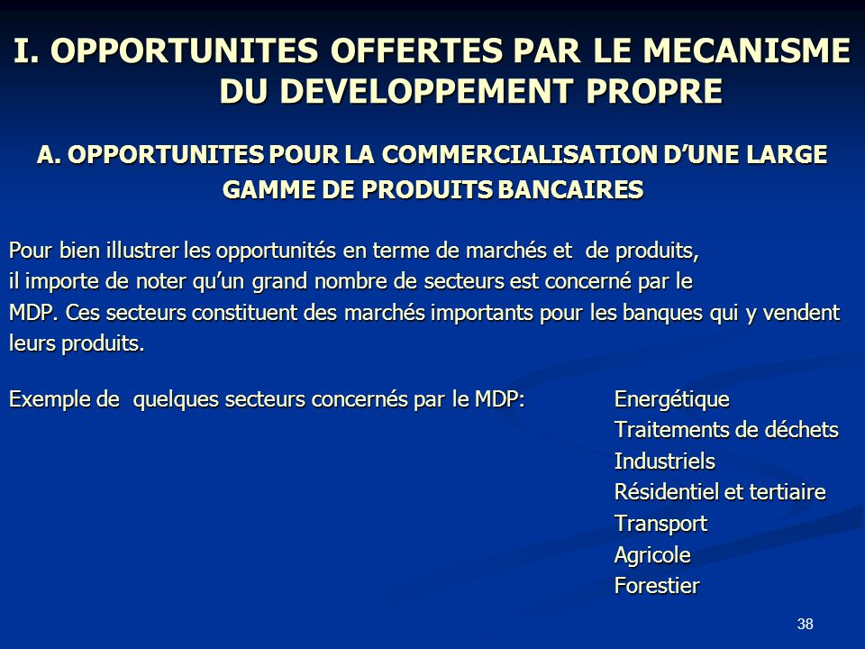 I. OPPORTUNITES OFFERTES PAR LE MECANISME DU DEVELOPPEMENT PROPRE