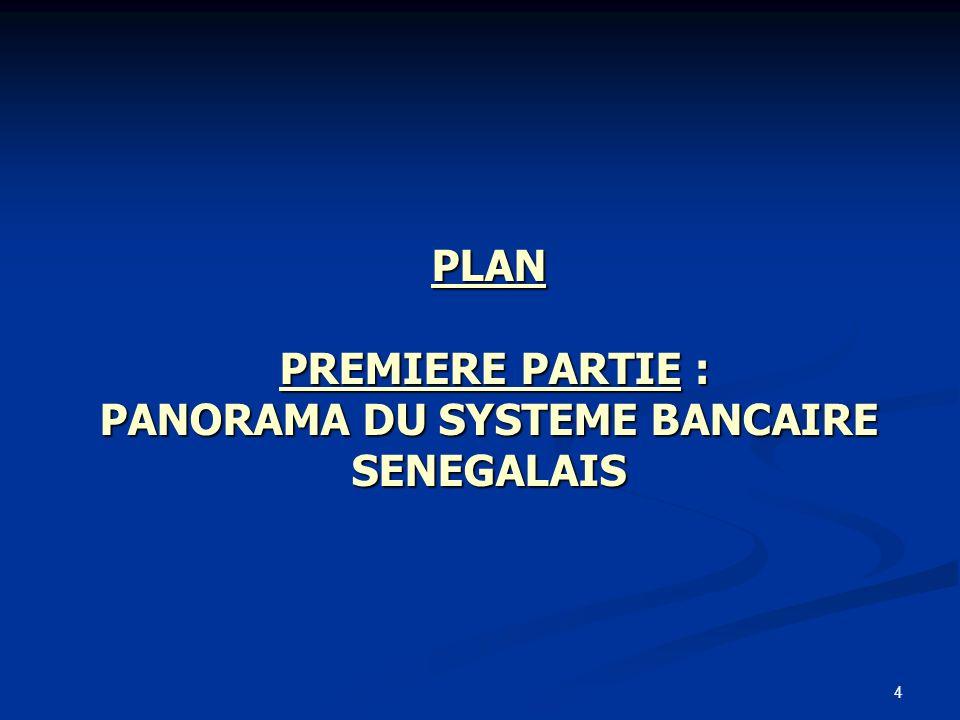 PLAN PREMIERE PARTIE : PANORAMA DU SYSTEME BANCAIRE SENEGALAIS
