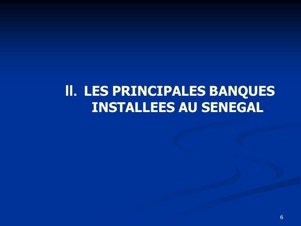 LES PRINCIPALES BANQUES INSTALLEES AU SENEGAL