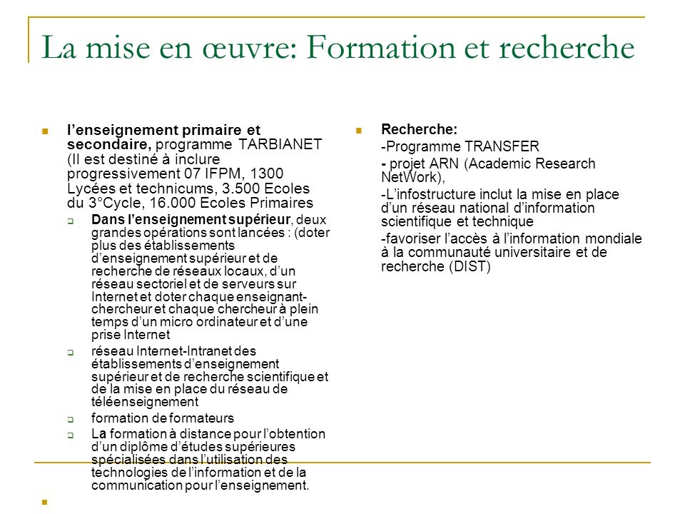 La mise en œuvre: Formation et recherche