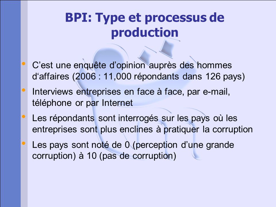 BPI: Type et processus de production