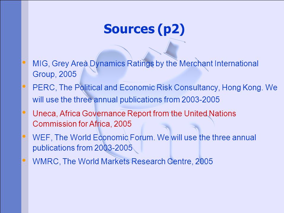 Sources (p2) MIG, Grey Area Dynamics Ratings by the Merchant International Group, 2005.