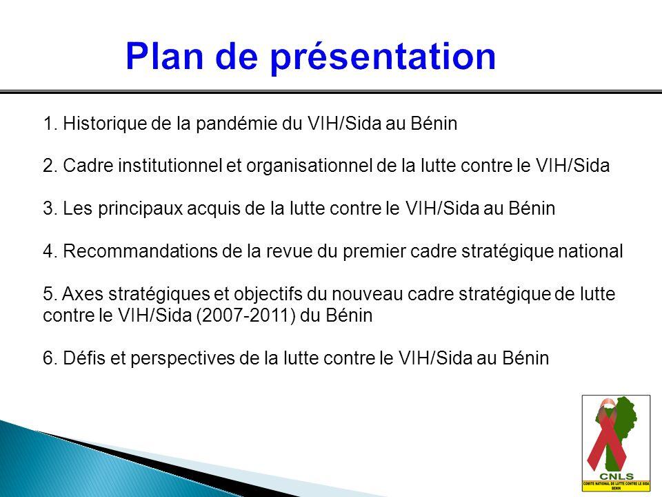 Plan de présentation 1. Historique de la pandémie du VIH/Sida au Bénin