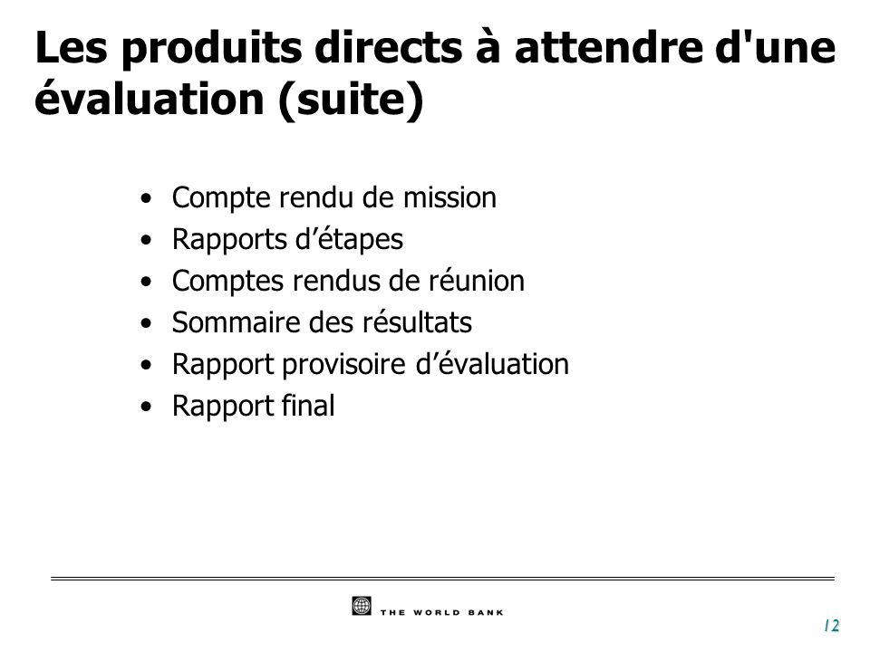 Les produits directs à attendre d une évaluation (suite)