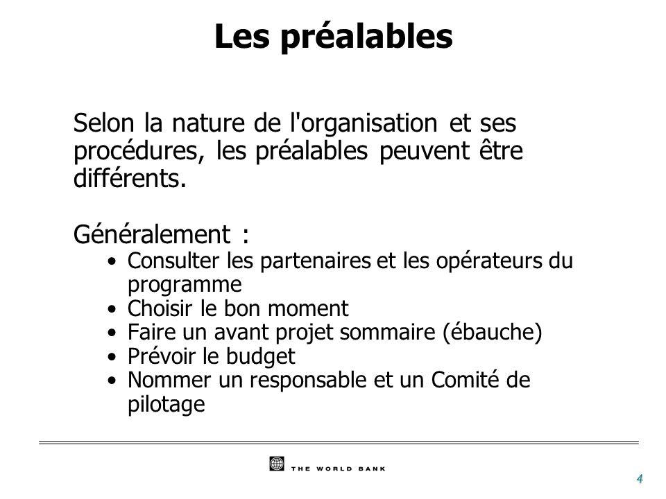 Les préalables Selon la nature de l organisation et ses procédures, les préalables peuvent être différents.