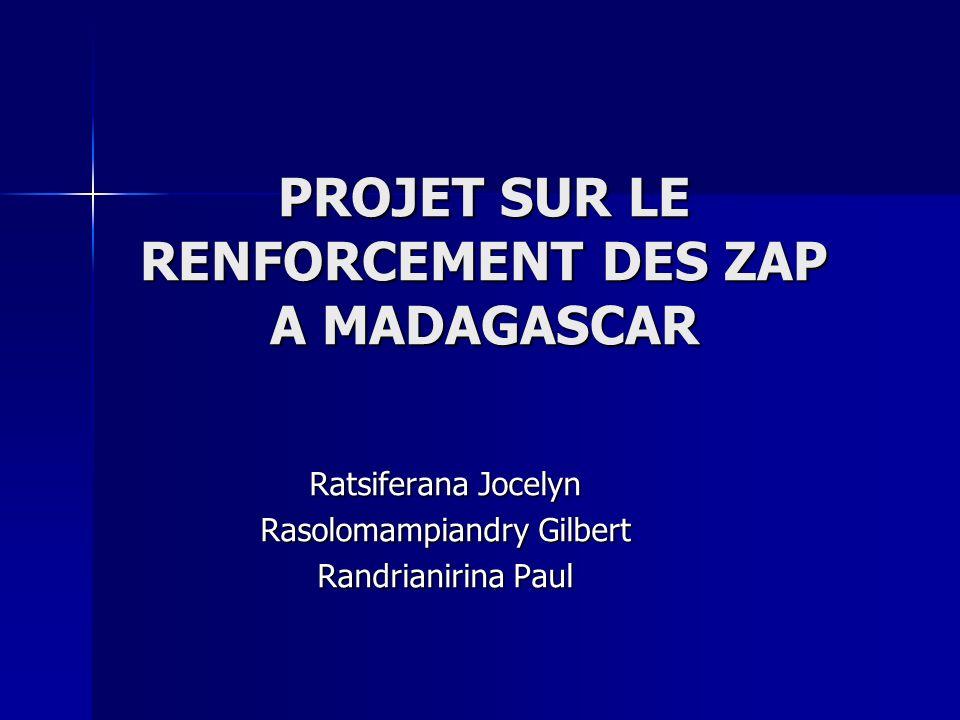 PROJET SUR LE RENFORCEMENT DES ZAP A MADAGASCAR
