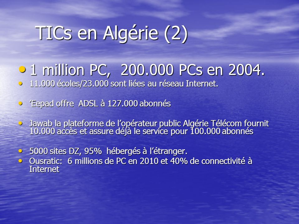 TICs en Algérie (2) 1 million PC, PCs en 2004.
