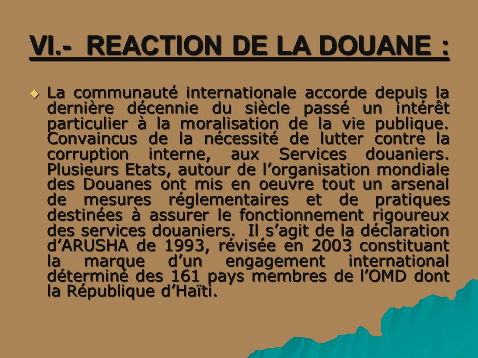 VI.- REACTION DE LA DOUANE :