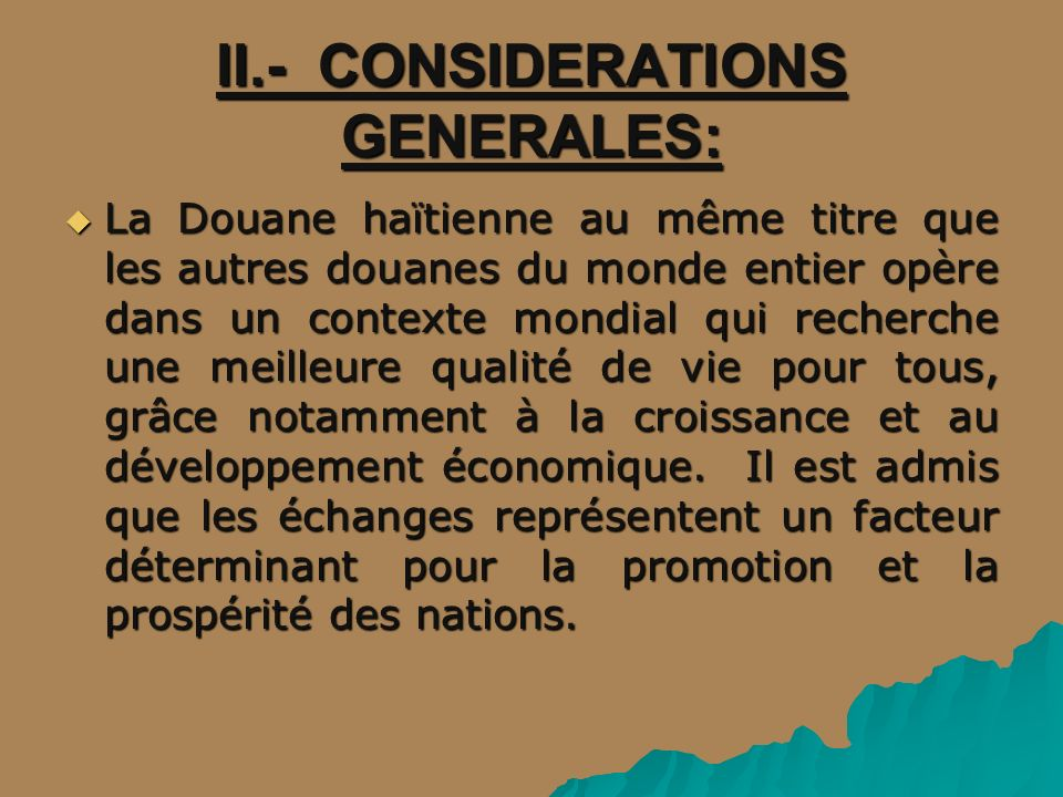 II.- CONSIDERATIONS GENERALES: