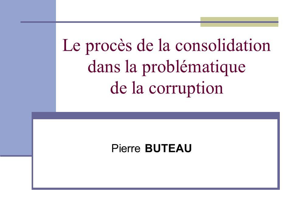 Le procès de la consolidation dans la problématique de la corruption