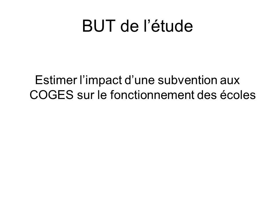BUT de l'étude Estimer l'impact d'une subvention aux COGES sur le fonctionnement des écoles