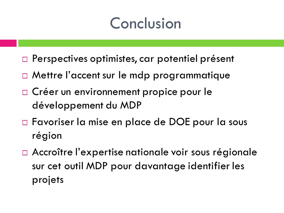 Conclusion Perspectives optimistes, car potentiel présent