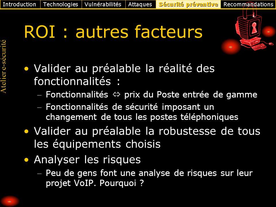 ROI : autres facteurs Valider au préalable la réalité des fonctionnalités : Fonctionnalités  prix du Poste entrée de gamme.