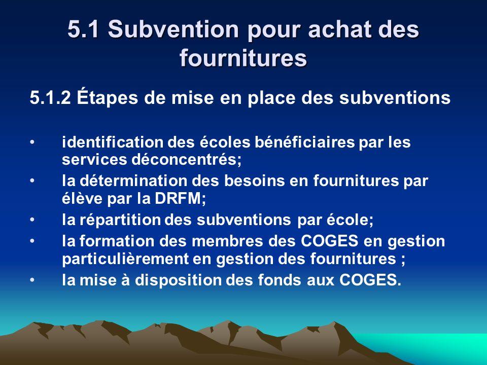 5.1 Subvention pour achat des fournitures