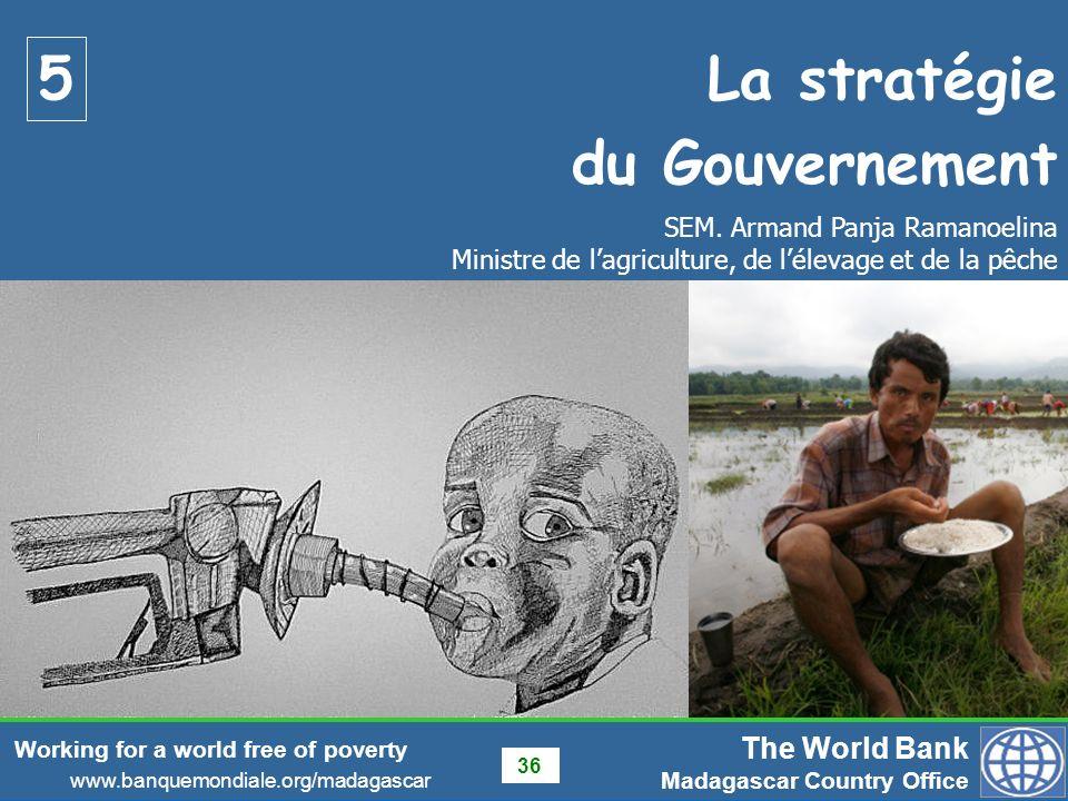 5 La stratégie du Gouvernement SEM. Armand Panja Ramanoelina